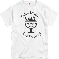 Catch Cruises Not Feelings