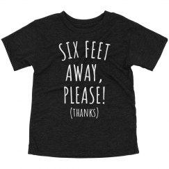 Six Feet Away, Please Cute Toddler Tee