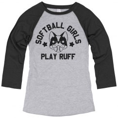 Softball Girls Play Ruff