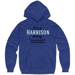 Its a Harrison thing