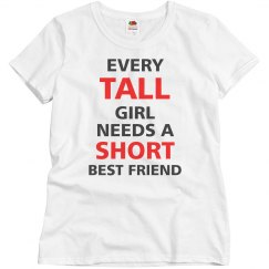 Every Tall Girl Needs A..