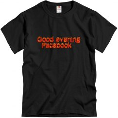 good evening fb - tshirt