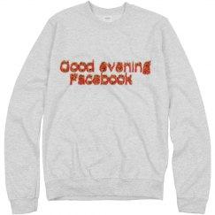 good evening fb - sweatshirt