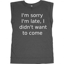 Sorry I'm Late Funny Muscle Tee