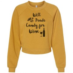 Will Trade Candy For Wine Sweatshirt
