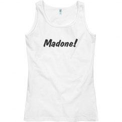 Madone!