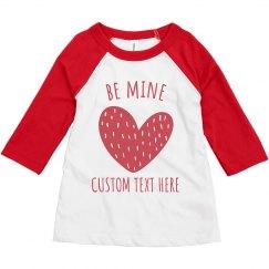 Be Mine Custom Toddler Raglan Tee