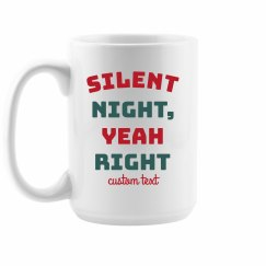 Silent Night, Yeah Right Funny Mug