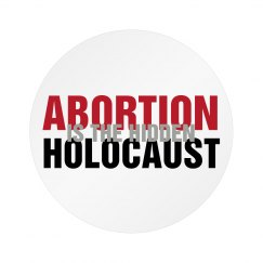 abortion is the hidden holocaust button