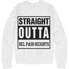 Straight Outta Del Paso Heights Sweatshirt