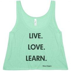 Live love learn crop top
