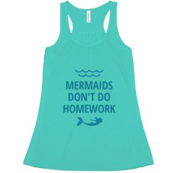 Mermaids Don't Do Homework Flowy