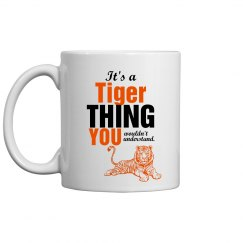 You wouldn't Understand - Tigers - Coffee Mug