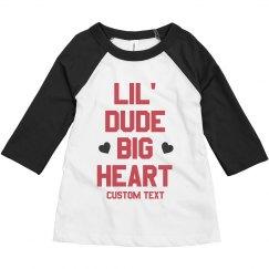 Lil' Dude Big Heart Custom Toddler Raglan