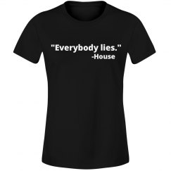 Everybody Lies - House