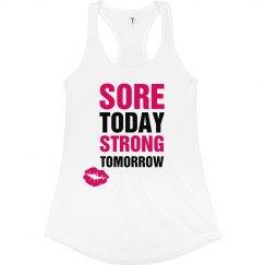 Sore Today Stronger Tomorrow