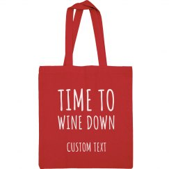 Time to Wine Down Custom Tote