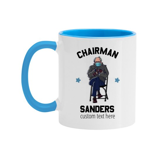 Chairman Sanders Custom Mug