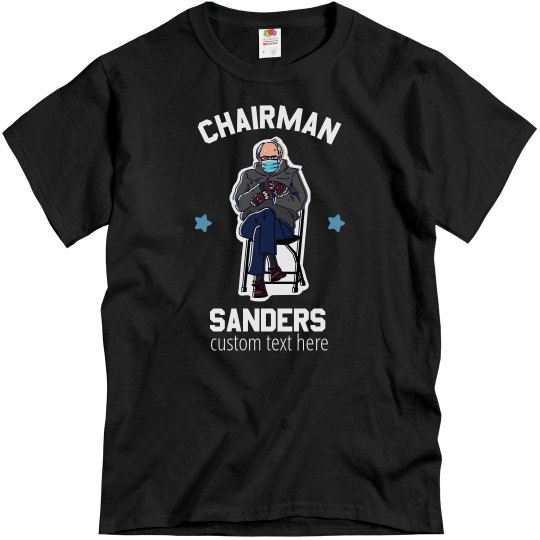 Chairman Sanders Custom Tee