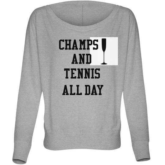 champs and tennis all day with glass The Kasey