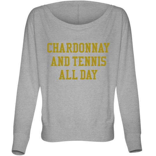 Chardonnay and tennis all day The Amy