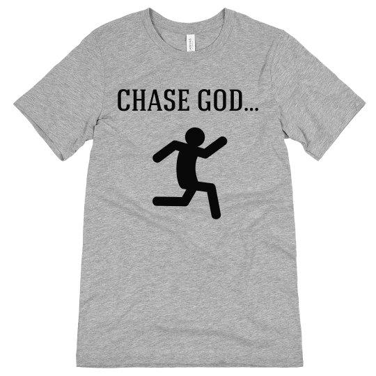 Chase God Tee