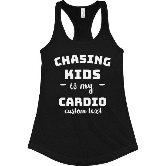 Chasing Kids is my Cardio Custom Tank