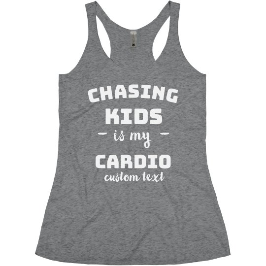 Chasing Kids is my Cardio