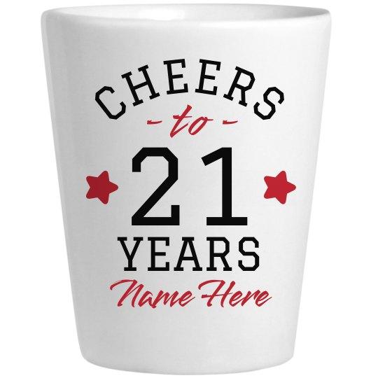 Cheers to 21 Years Birthday Shot Glass
