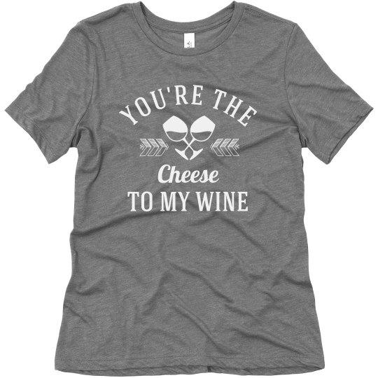 Cheese To My Wine BFF Galentine's