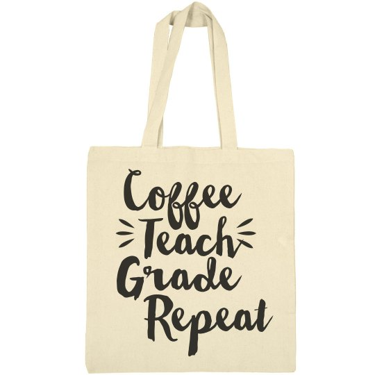 Coffee, Teach, Grade, Repeat
