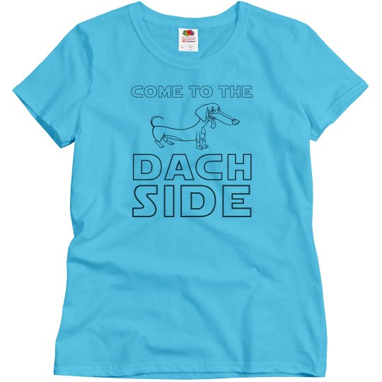 Come to the Dach Side Cute Dog Shirt