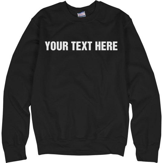 Comfy Custom Sweatshirt