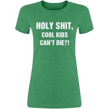 Cool Kids Can't Die?!