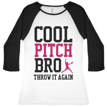 Cool Pitch Bro