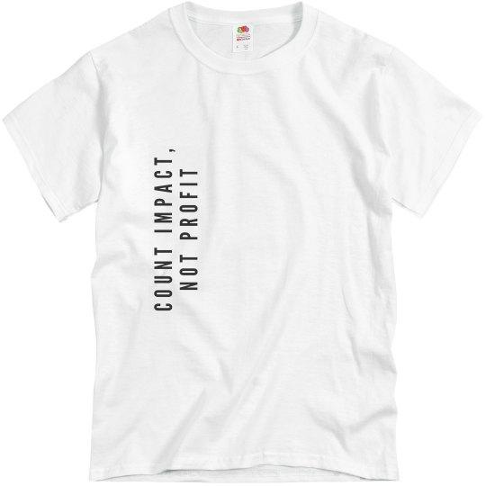 Count Impact Not Profit T-Shirt
