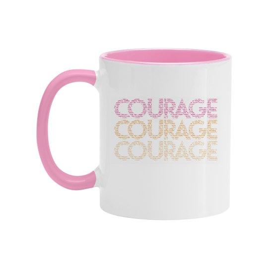 Courage Mug Pink