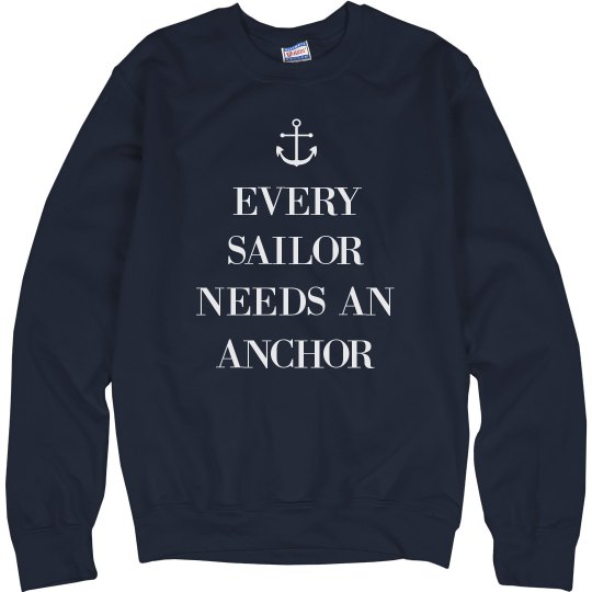 Cozy Every Sailor Needs An Anchor