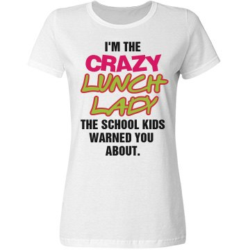 Crazy Lunch Lady