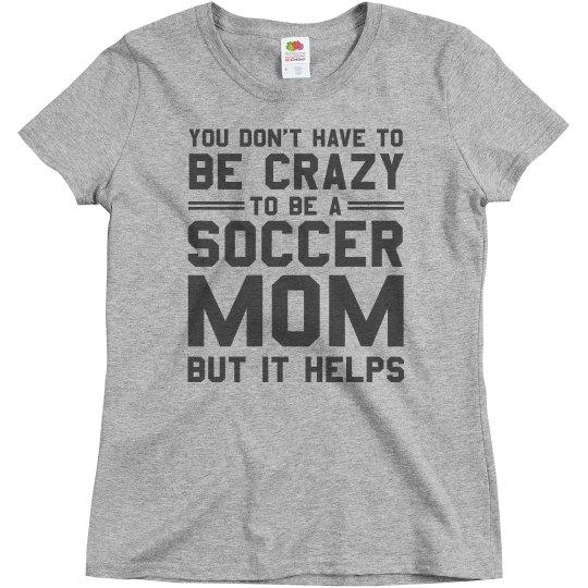 Crazy Soccer Mom Shirt