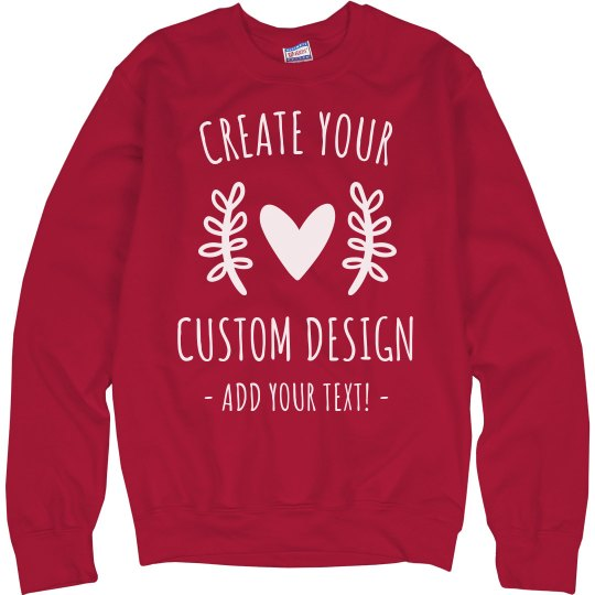 Create your Custom Valentine's Day Sweatshirt