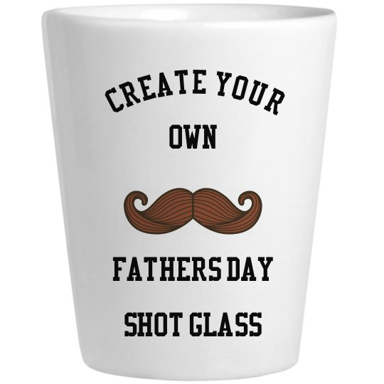 Create Your Own Fathers Day Frosted Shot Glass