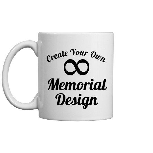 Create Your Own Memorial Mug
