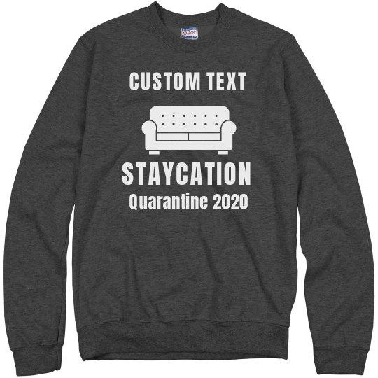 Create Your Staycation Sweatshirt