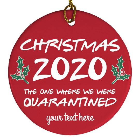 Custom 2020 Quarantine Christmas Ornament