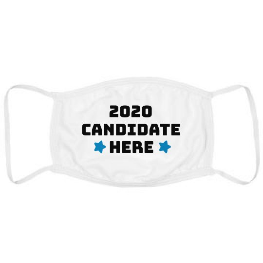 Custom 2020 Your Candidate Here Face Mask
