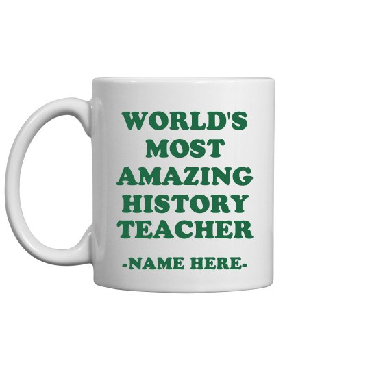 Custom Amazing History Teacher