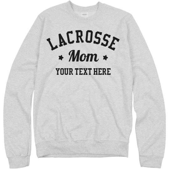 Custom And Cozy Lacrosse Mom