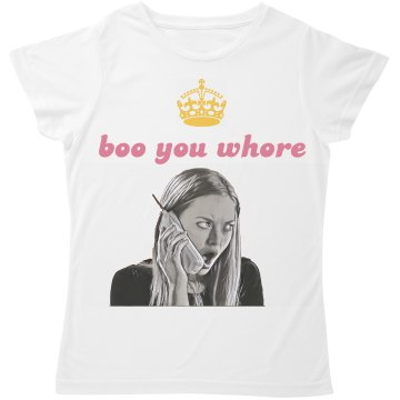 "Custom ""Boo you whore"" Unisex Tee"