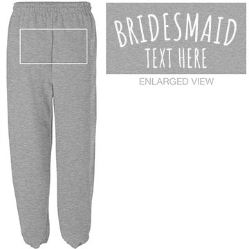 Custom Bridesmaid Sweatpants